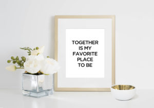 Together Is My Favorite Place to Be Print | The Aisle Files Shop for Wedding Venue Owners